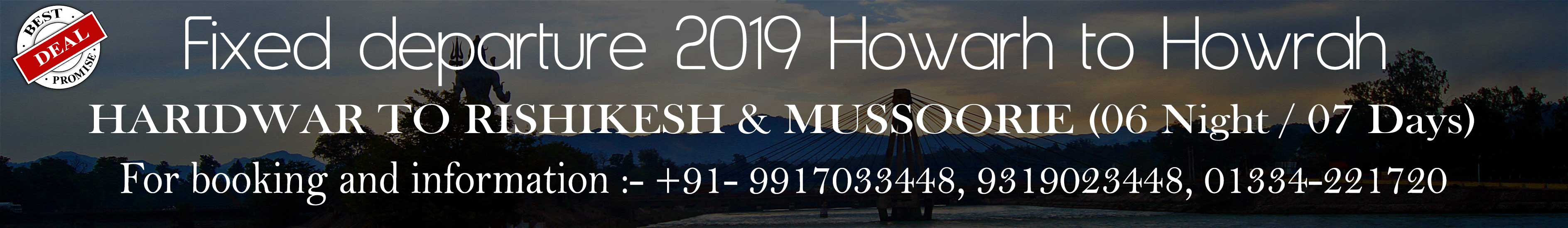 HARIDWAR RISHIKESH MUSSOORIE TOUR PACKAGE ( 7 NIGHT / 8 DAYS)
